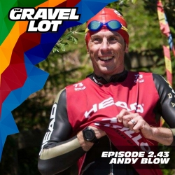 The Gravel Lot: 2.43 - Andy Blow