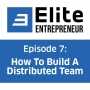 Artwork for Episode 7: How To Build A High Performance Distributed Team