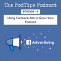 Artwork for PodTips11 - Using Facebook Adverts to grow my Podcast