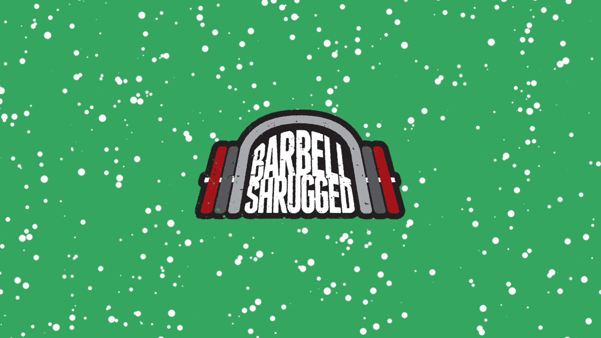 The Best of Christmas w/ Christmas Abbott & Barbell Shrugged