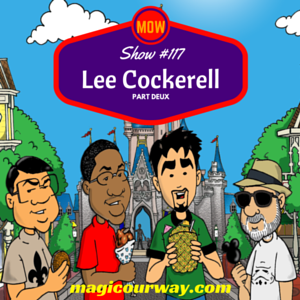Lee Cockerell Part Deux - MOW #117