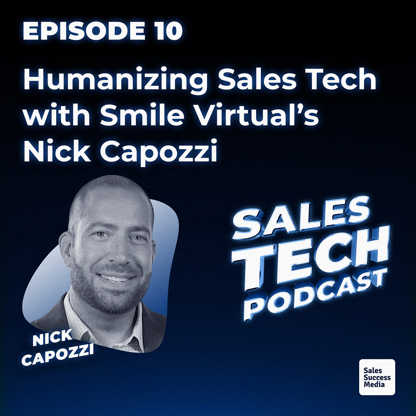 10: Humanizing Sales Tech with Smile Virtual's Nick Capozzi