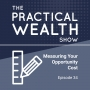Artwork for Measuring Your Opportunity Cost - Episode 34