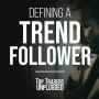 Artwork for Defining A Trend Follower