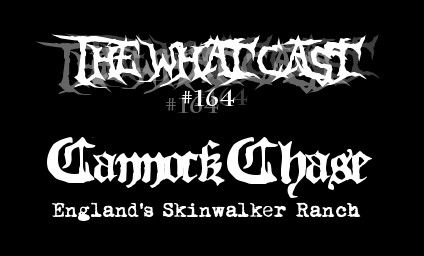 The What Cast #164 - Cannock Chase