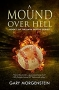 Artwork for Gary Morgenstein: A Mound Over Hell