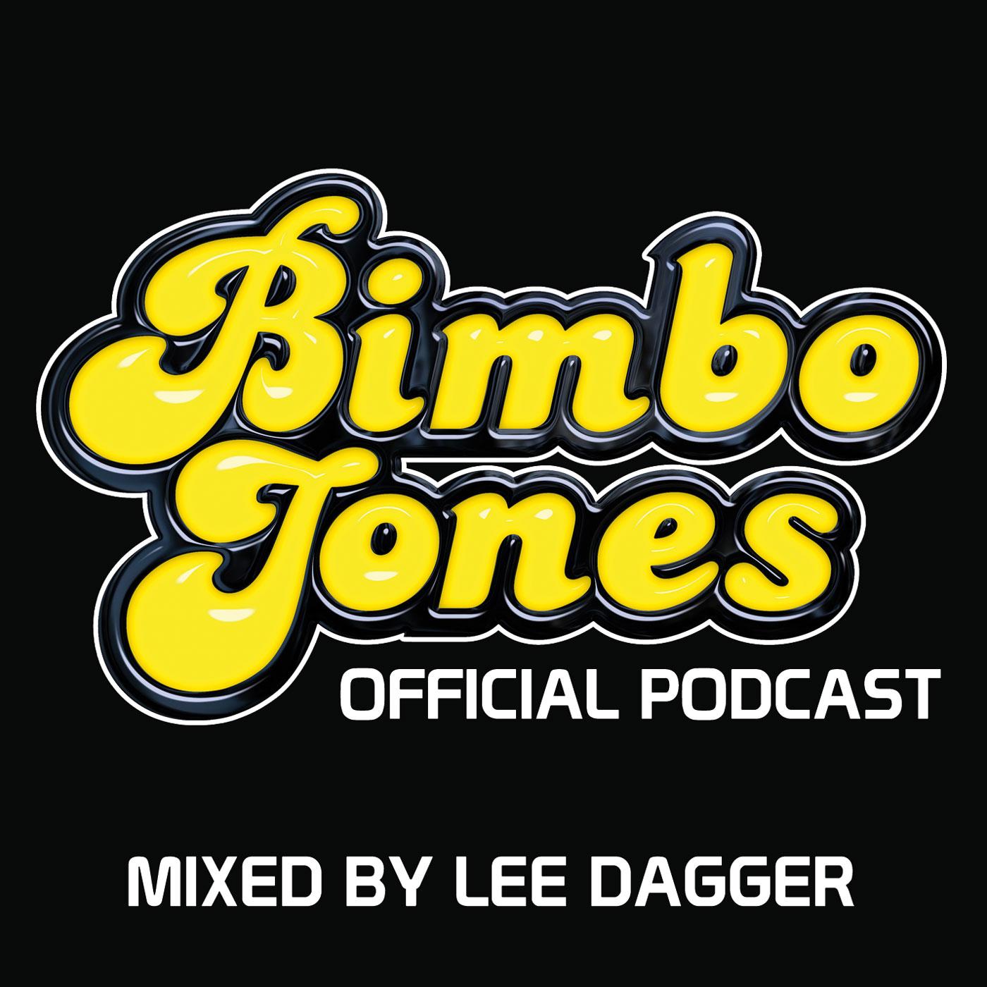 The Bimbo Jones Radio Show Podcast Mixed By Lee Dagger