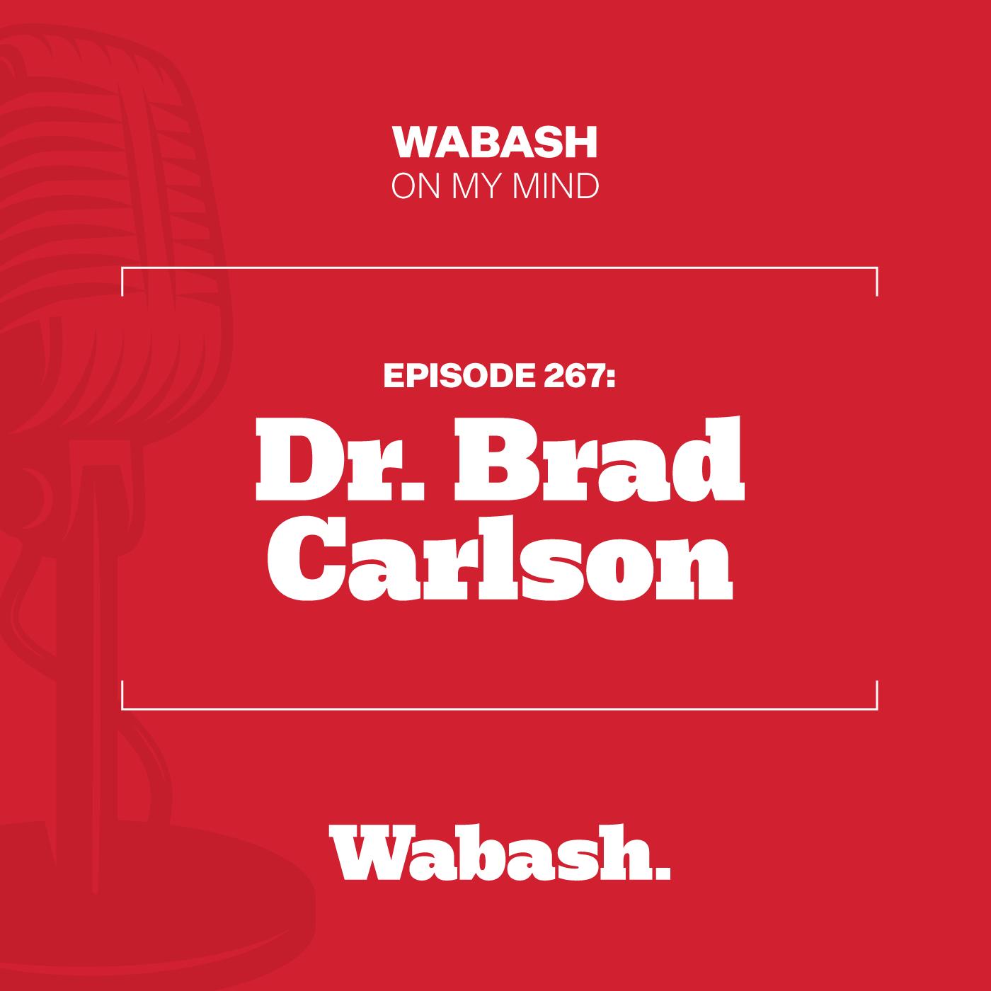 #267: Dr. Brad Carlson