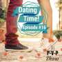 Artwork for Episode#16 Dating Time!