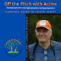Artwork for #023 Off the Pitch with Active: Interview with Richard Cashman, Teacher, Coach & Sporting Influencer Blog