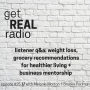 Artwork for episode #25: listener q&a: weight loss, grocery recommendations for healthier living + business mentorship
