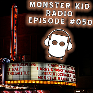Monster Kid Radio #050 - Scott & Tracey Morris' Monster Mania, Part One