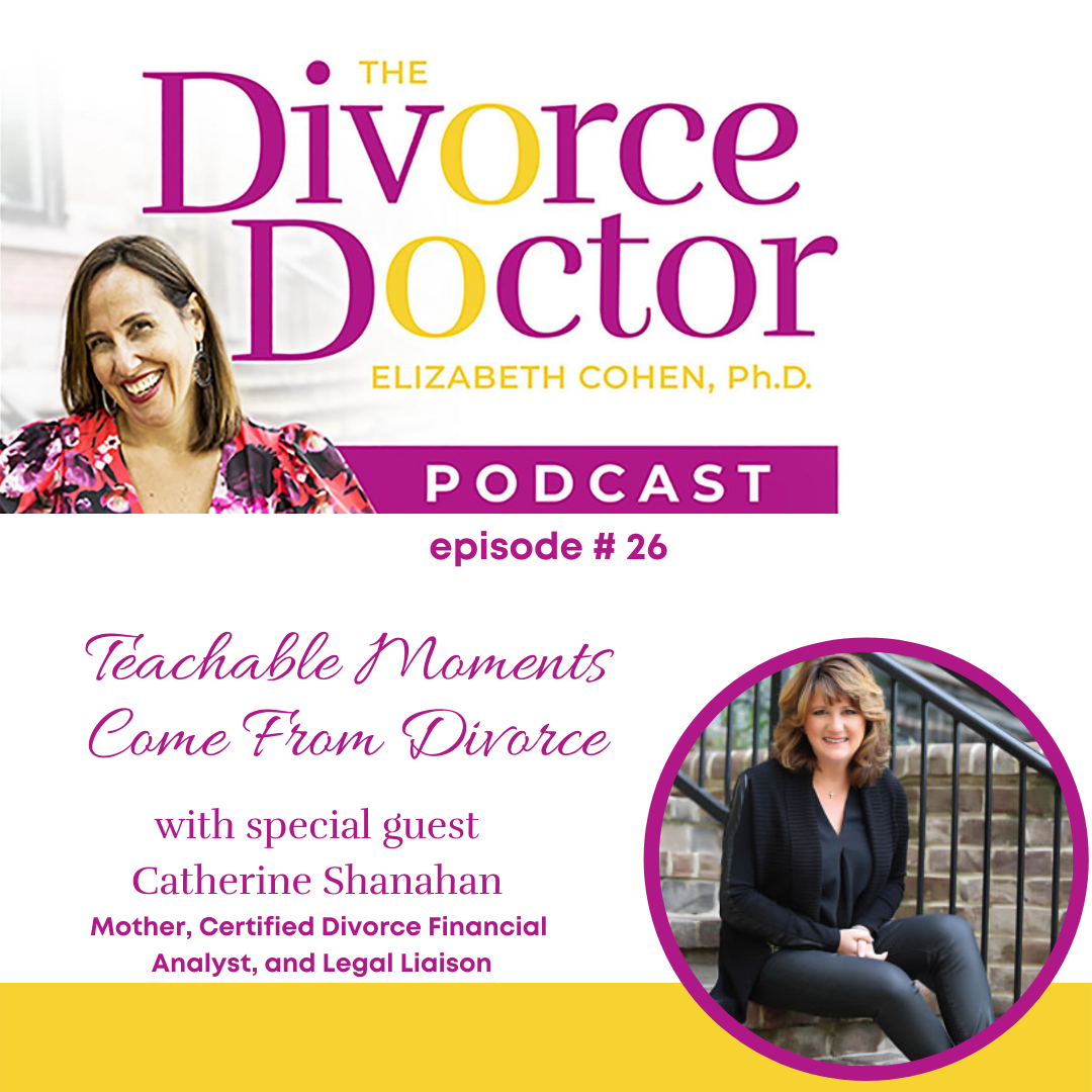 The Divorce Doctor - Episode 26: Teachable Moments Come From Divorce