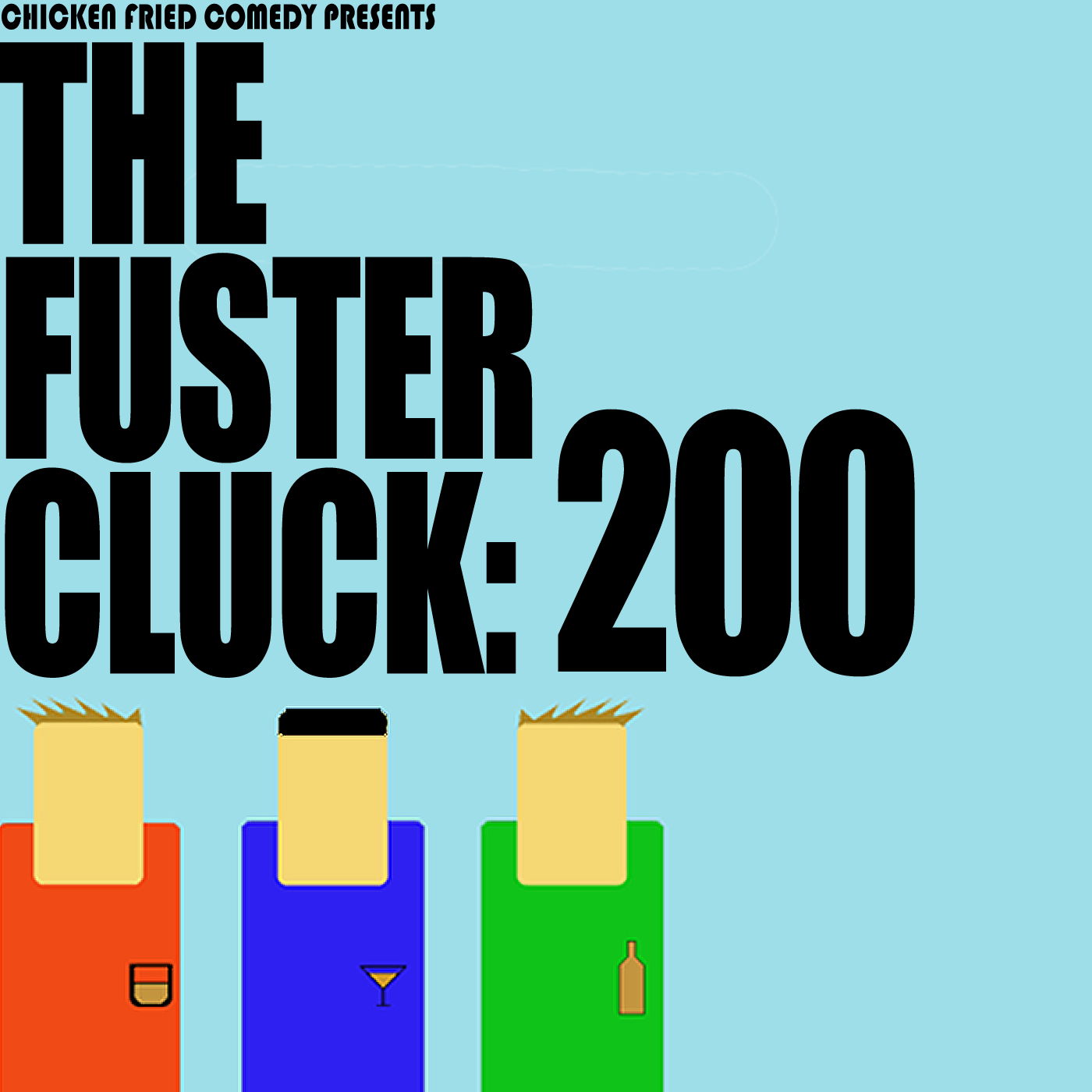 The Fustercluck Ep 200: 200
