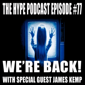 The Hype Podcast is BACK!!!
