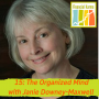 Artwork for 15: The Organized Mind with Janie Downey-Maxwell Edited