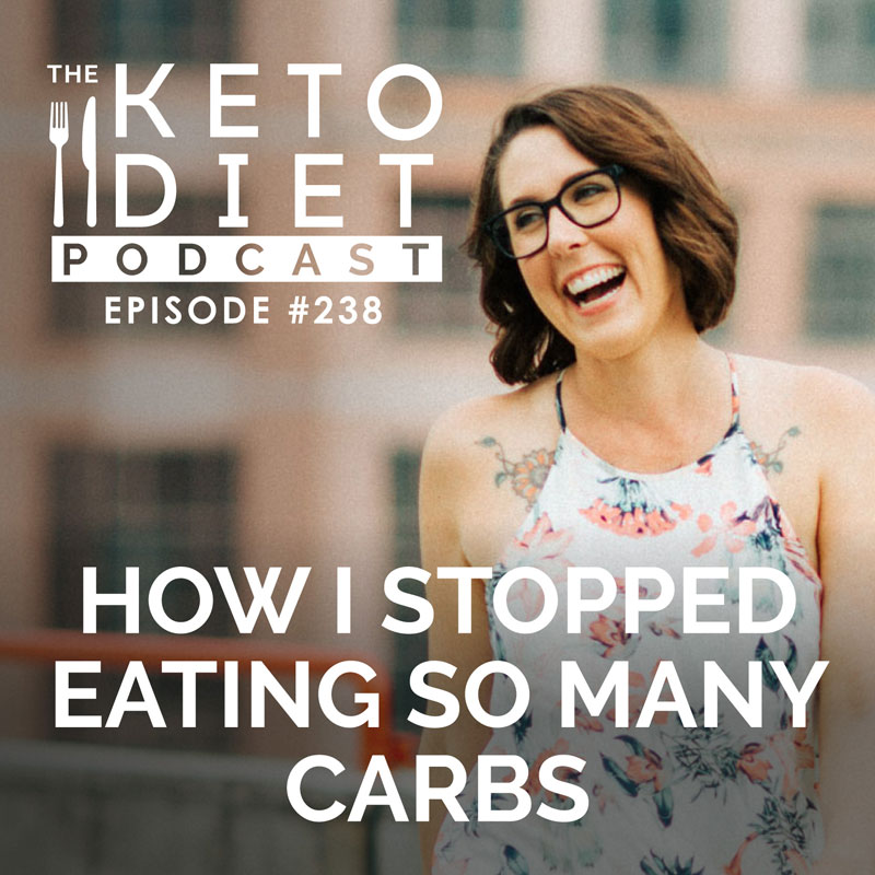 #238 How I Stopped Eating So Many Carbs