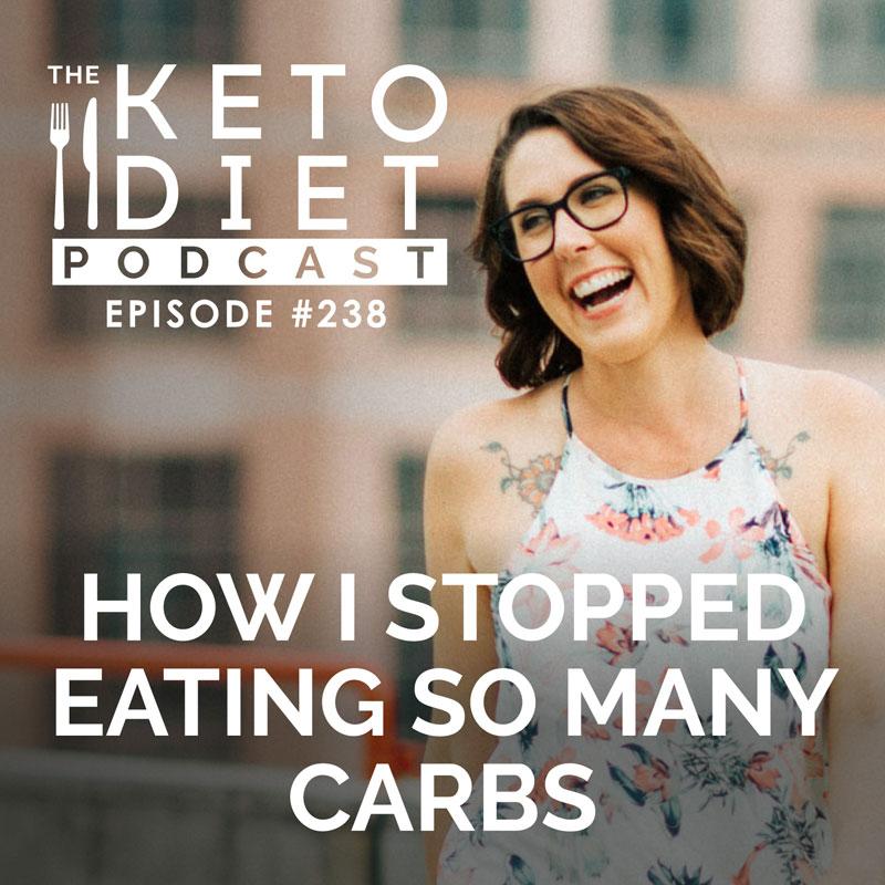 #238 How I Stopped Eating So Many Carbs