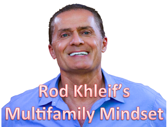 Rod Khleif: How mindset can help you succeed with multifamily real estate