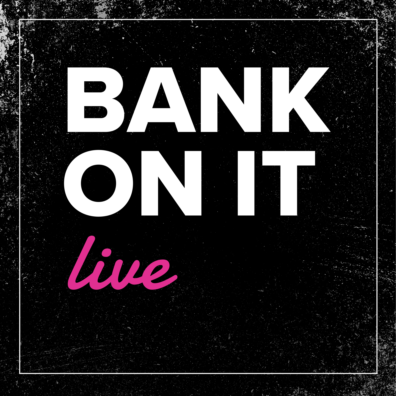 Bank On It Live show art