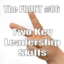 Artwork for Two Key Leadership Skills (The FRONT #86)