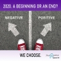 Artwork for 2020. A Beginning or and End? We Choose.