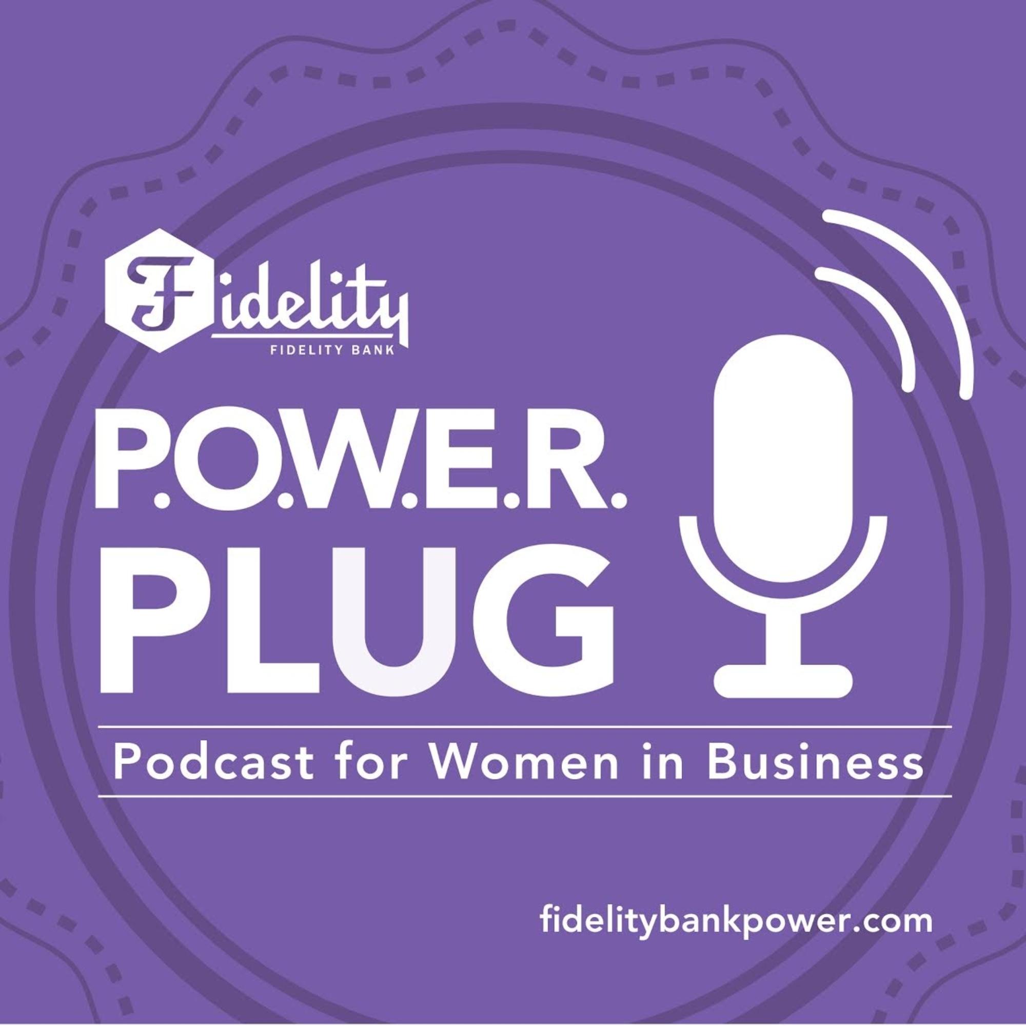 Fidelity P.O.W.E.R. Plug Podcast for Women in Business show art