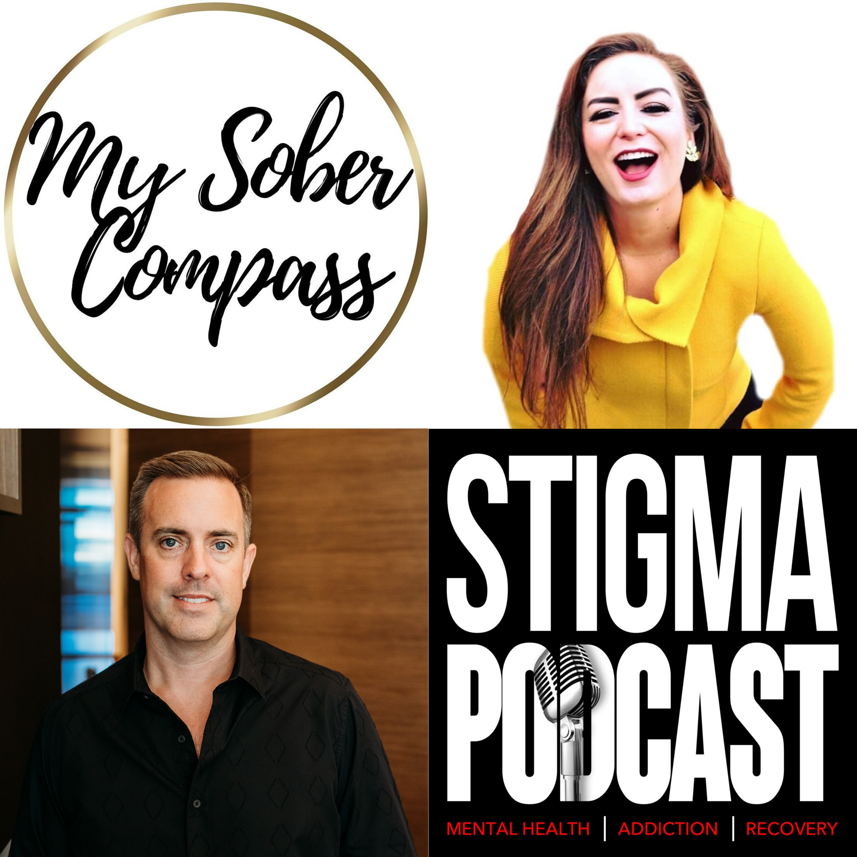 Stigma Podcast - Mental Health - #44 - My Sober Compass Founder Arielle Dyment
