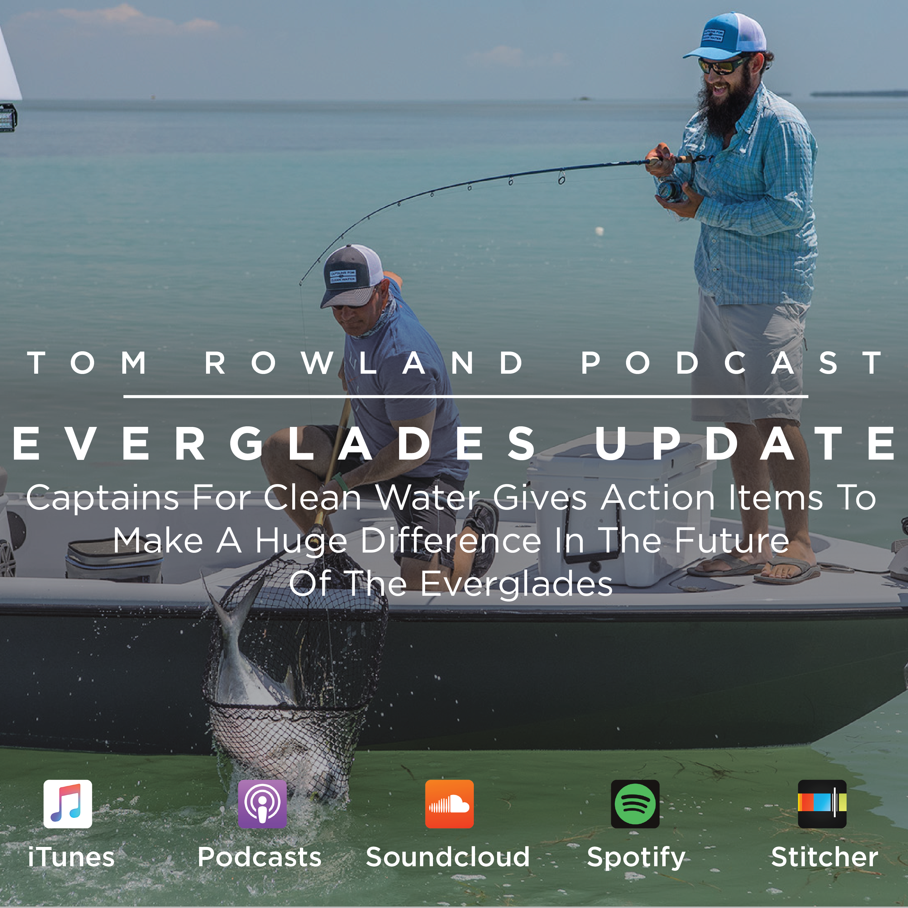 Artwork for #0018 - EVERGLADES UPDATE - Captains For Clean Water Gives Action Items To Make A Huge Difference In The Future Of The Everglades