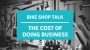 Artwork for Bike Shop Talk: The Cost of Doing Business