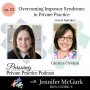 Artwork for Overcoming Impostor Syndrome in Private Practice with Glenys Oyston