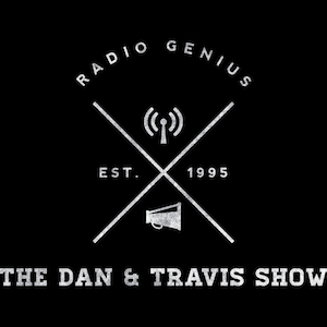 The Dan And Travis Show - Show 008 - SNACK FRIDAY