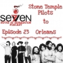 Artwork for Episode Twenty-Three - Stone Temple Pilots to Orleans