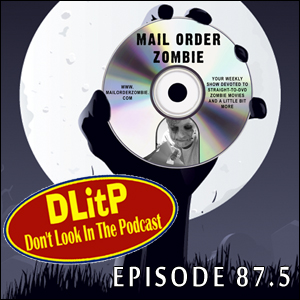 Mail Order Zombie: Episode 087.5