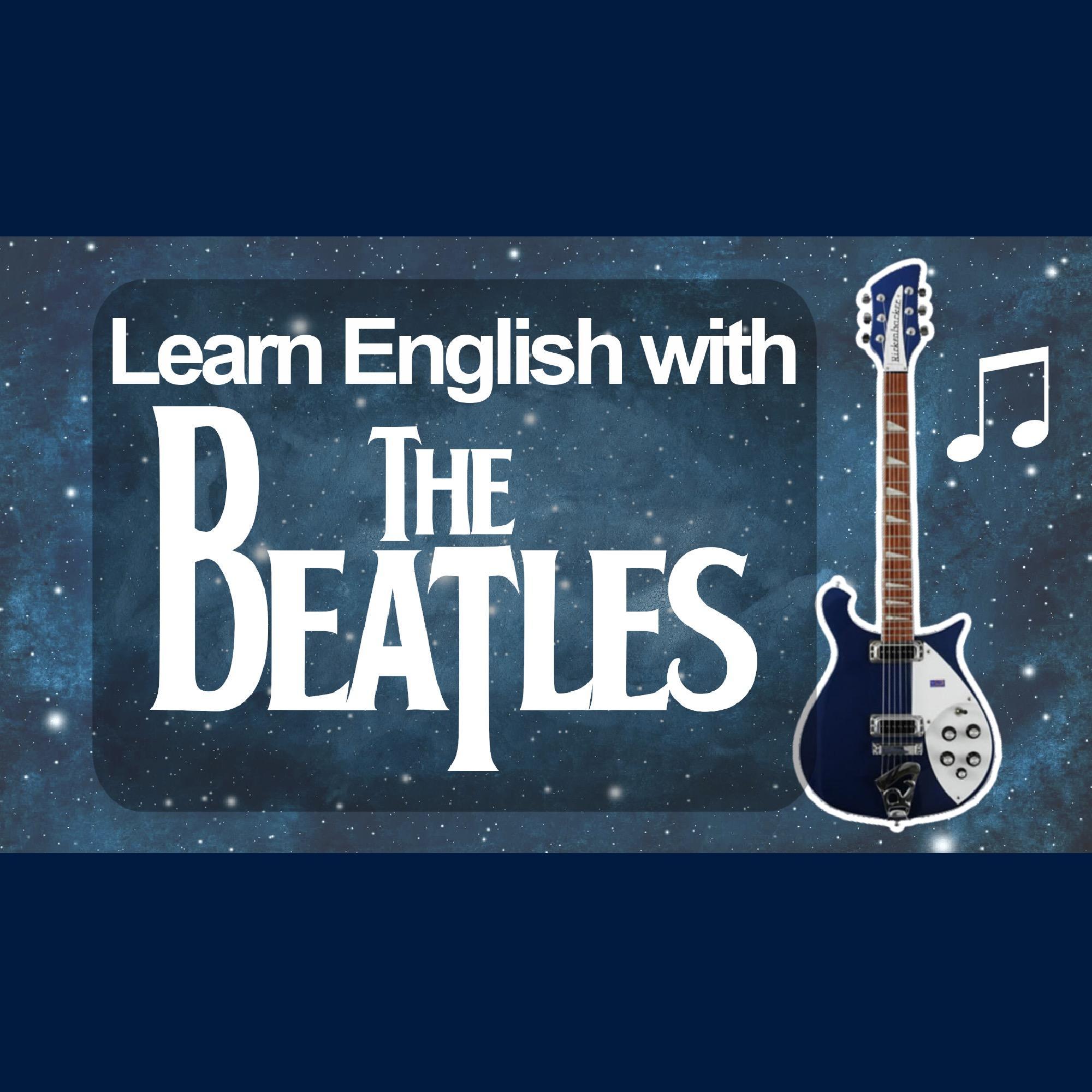731. Beatles Song Lyrics / Idioms & Expressions (with Antony Rotunno)