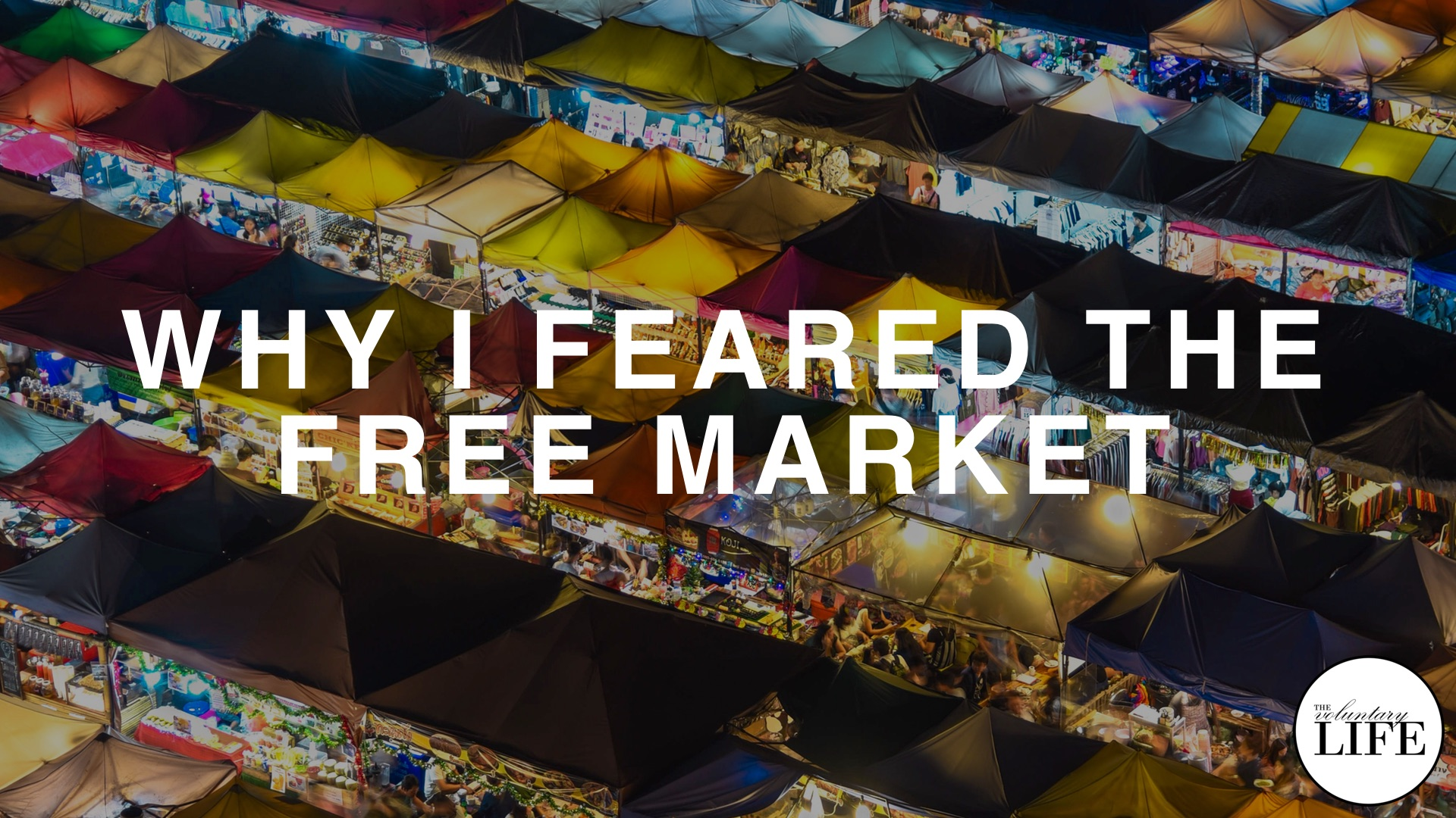 88 Why I Feared The Free Market