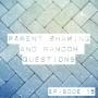 Artwork for Parent Shaming and Random Questions