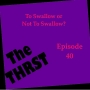 Artwork for To Swallow or Not To Swallow? -- THRST040