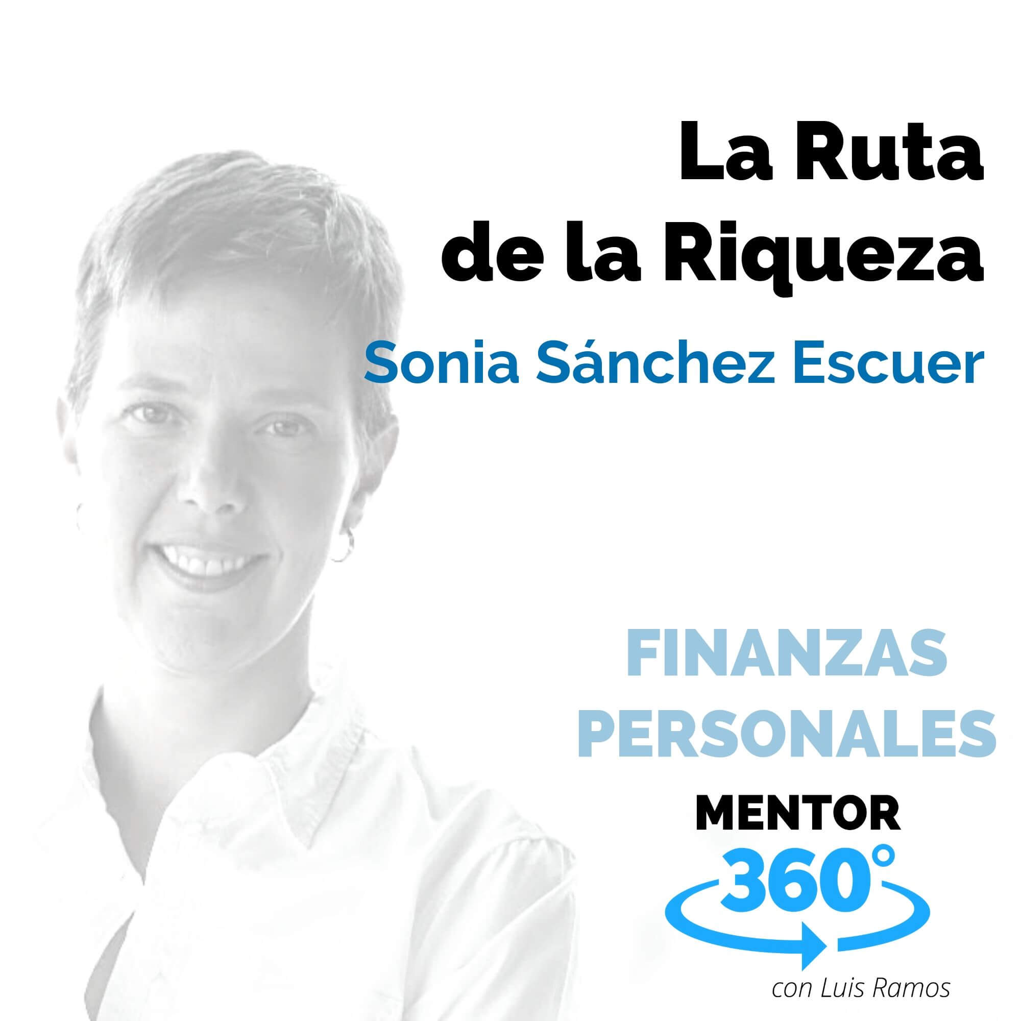 La Ruta de la Riqueza, con Sonia Sánchez Escuer - FINANZAS PERSONALES