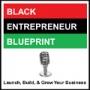 Artwork for Black Entrepreneur Blueprint 337 - Jay Jones - Message To The Black Entrepreneur - The 14 Laws Of Propsperity