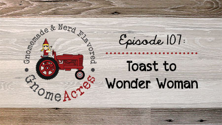 Artwork for Ep 107: Toast to Wonder Woman