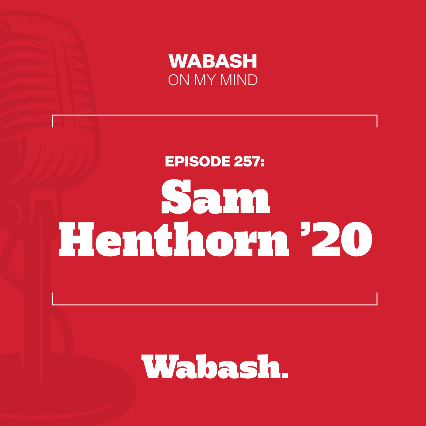 #257: Sam Henthorn '20