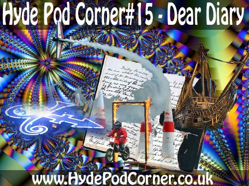 Hyde Pod Corner #15- Dear Diary