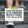 Artwork for The Power of a Morning Routine for Teachers