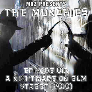 MOZ Presents: The Munchies 013 - A Nightmare on Elm Street (2010)