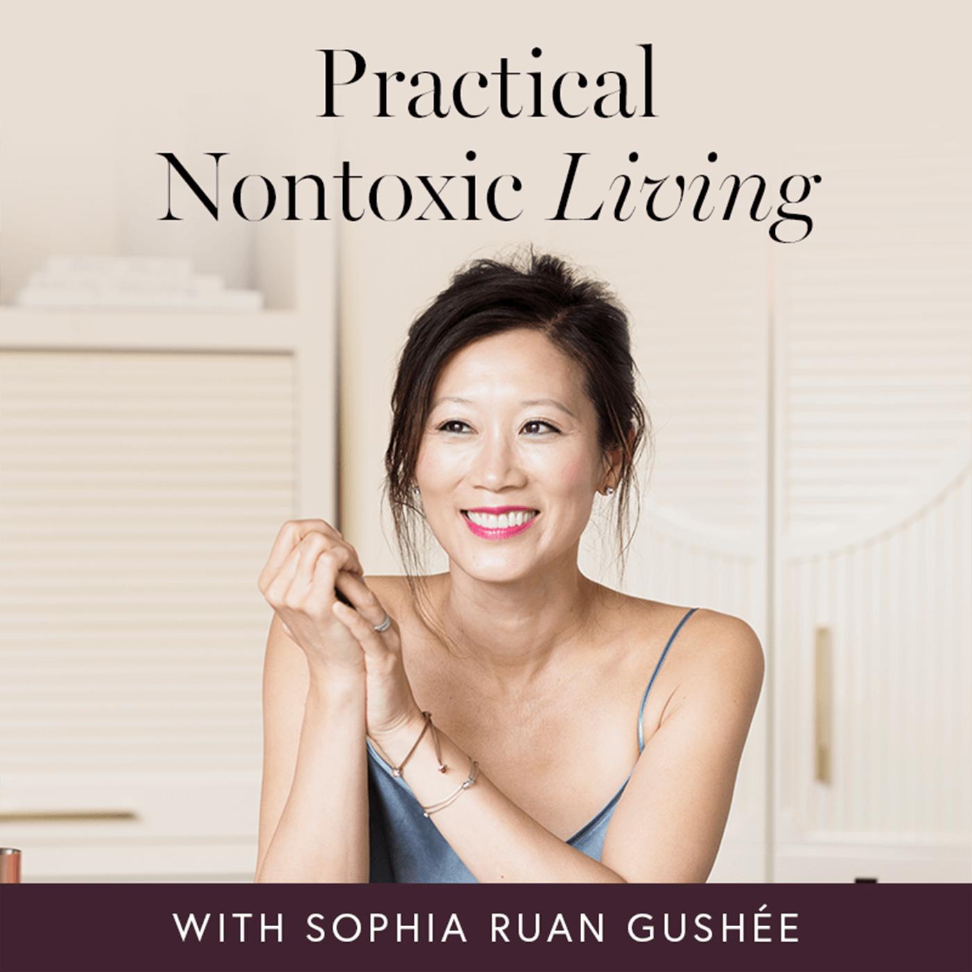 Practical Nontoxic Living with Sophia Ruan Gushée show art
