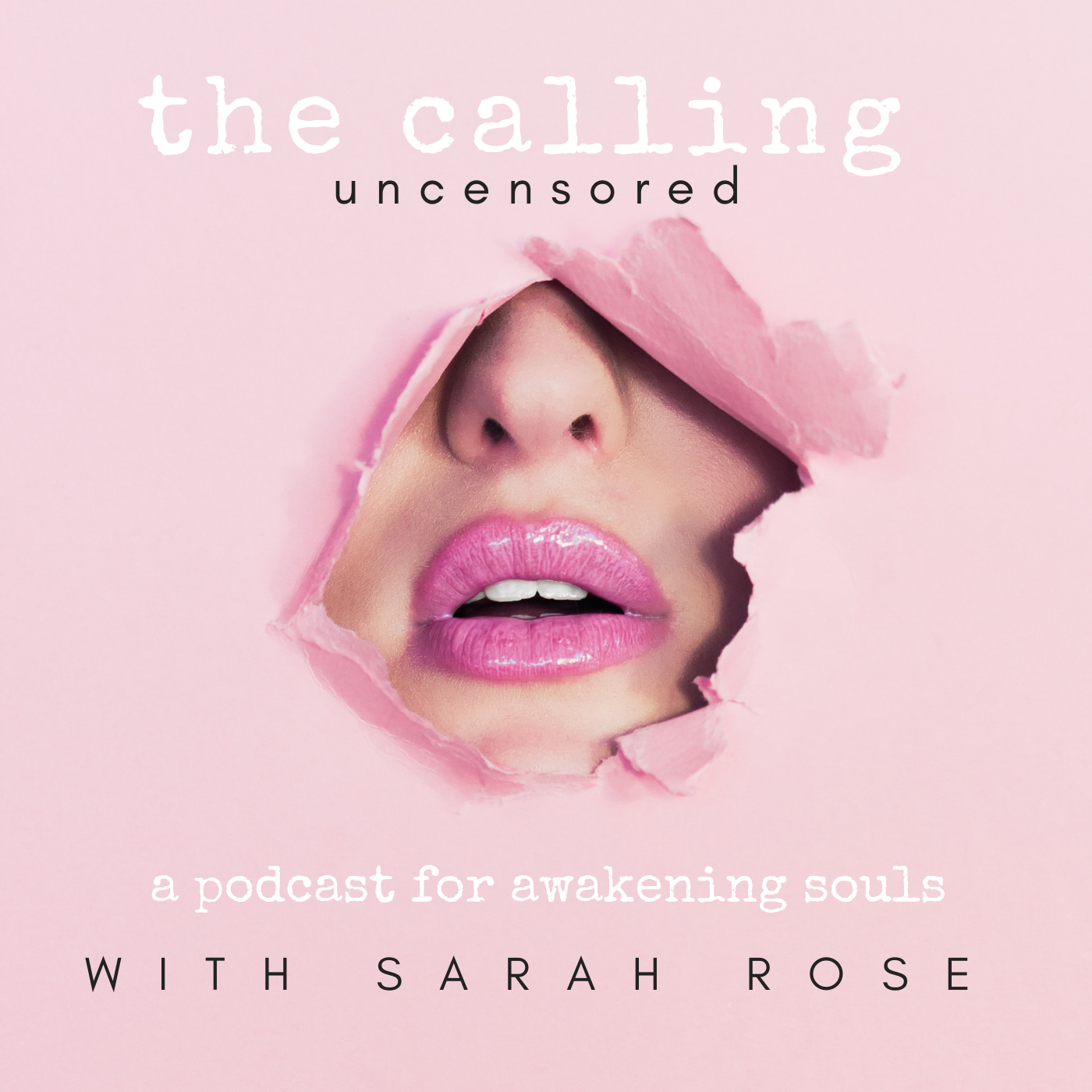 The Calling Uncensored with Sarah Rose show art