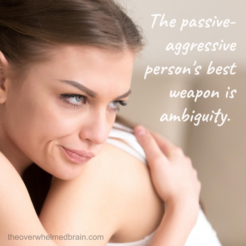 The secret to making passive-aggressive people less aggressive