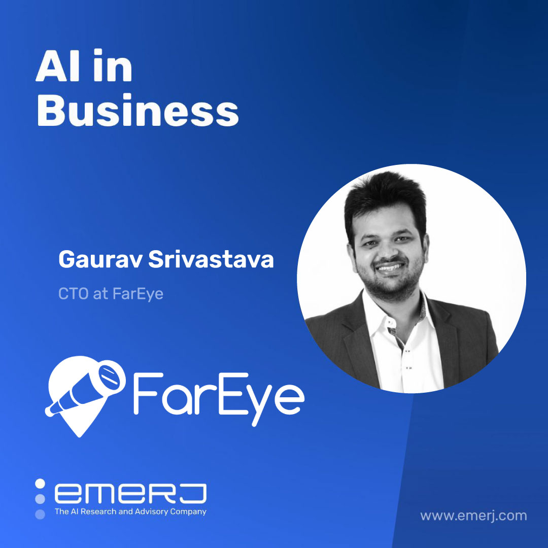 End-User Impact is the Best Way to Make the AI Business Case - with Gaurav Srivastava of FarEye