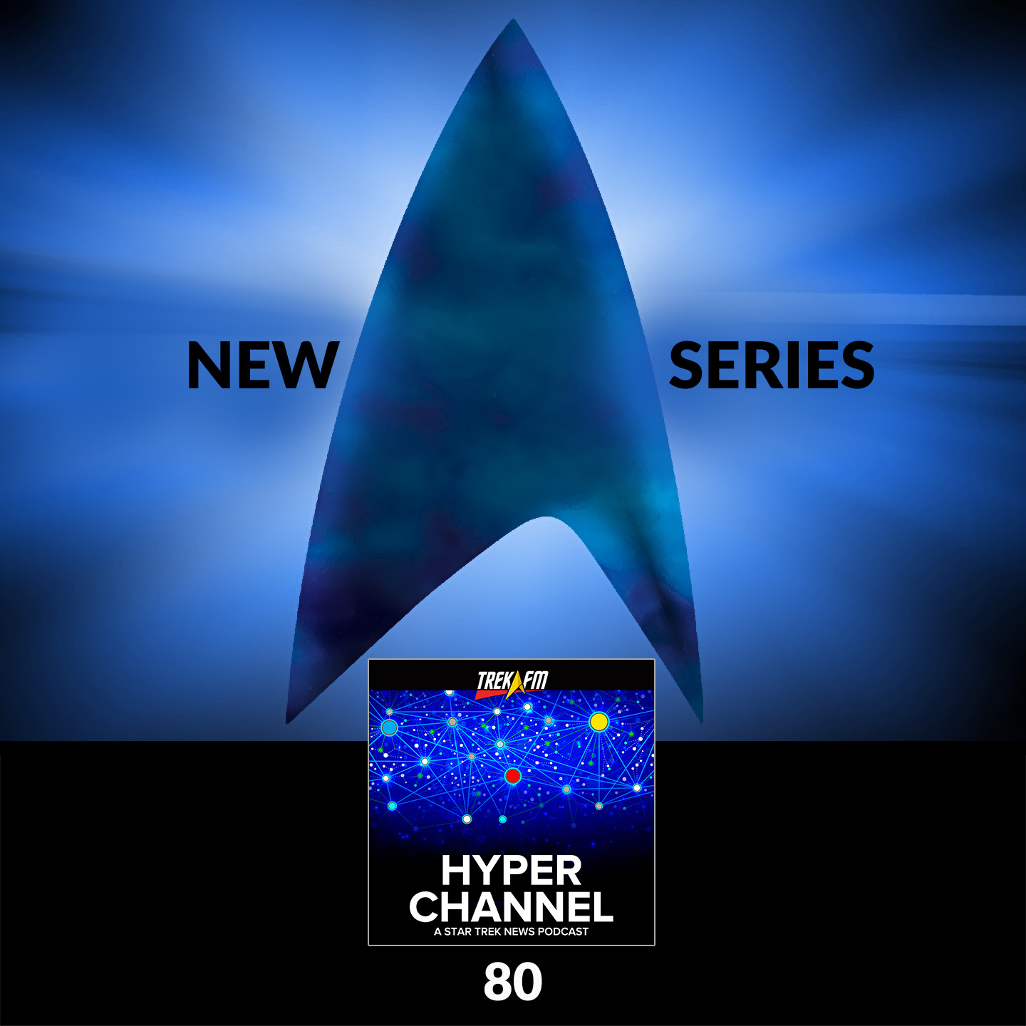 Hyperchannel 80: New Star Trek Series!